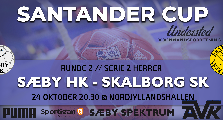 SANTANDER CUP 2. runde | Herrer<br>Sæby HK – Skalborg SK